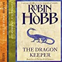 Dragon Keeper: The Rain Wild Chronicles, Book 1 Audiobook by Robin Hobb Narrated by Saskia Butler