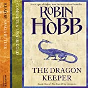 Dragon Keeper: The Rain Wild Chronicles, Book 1 | [Robin Hobb]