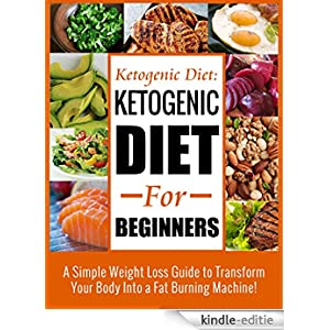 Ketogenic Diet: Ketogenic Diet For Beginners- A Simple ...