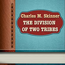 The Division of Two Tribes (       UNABRIDGED) by Charles Skinner Narrated by Sofia Bezuglova