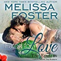 Fated for Love: Love in Bloom: The Bradens Audiobook by Melissa Foster Narrated by B.J. Harrison