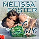 Fated for Love: Love in Bloom: The Bradens   Melissa Foster