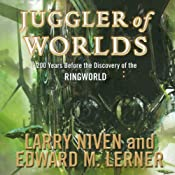 Juggler of Worlds: 200 Years Before the Discovery of the Ringworld | [Larry Niven, Edward M. Lerner]