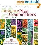 Designer Plant Combinations: 105 Stun...