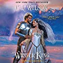 The Winter King (       UNABRIDGED) by C. L. Wilson Narrated by Heather Wilds
