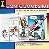 Comic Books 101: The History, Methods and Madness (1600611877) by Ryall, Chris