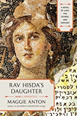 Rav Hisda&#39;s Daughter, Book I: Apprentice: A Novel of Love, the Talmud, and Sorcery