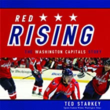 Red Rising: The Washington Capitals Story (       UNABRIDGED) by Ted Starkey Narrated by Christopher Prince