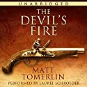 The Devil's Fire: A Pirate Adventure Novel Audiobook by Matt Tomerlin Narrated by Laurel Schroeder