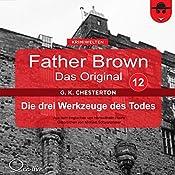 Die drei Werkzeuge des Todes (Father Brown - Das Original 12) | Gilbert Keith Chesterton