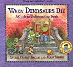 When Dinosaurs Die: A Guide to Unders...