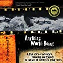 Anything Worth Doing Audiobook by Jo Deurbrouck Narrated by Jo Deurbrouck