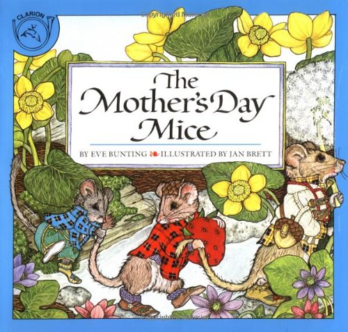 The Mother's Day Mice Paperback by Eve Bunting  (Author), Jan Brett (Illustrator)