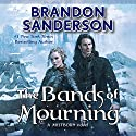 The Bands of Mourning Audiobook by Brandon Sanderson Narrated by Michael Kramer