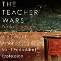 The Teacher Wars: A History of America's Most Embattled Profession Audiobook by Dana Goldstein Narrated by Nan McNamara