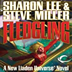 Fledgling: Liaden Universe: Theo Waitley, Book 1 (       UNABRIDGED) by Sharon Lee, Steve Miller Narrated by Eileen Stevens
