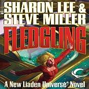 Fledgling: Liaden Universe: Theo Waitley, Book 1 | [Sharon Lee, Steve Miller]