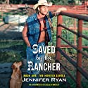 Saved by the Rancher: The Hunted Series, Book 1 (       UNABRIDGED) by Jennifer Ryan Narrated by Coleen Marlo