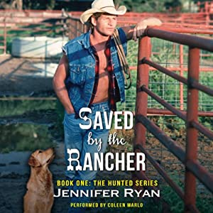 Saved by the Rancher: The Hunted Series, Book 1 | [Jennifer Ryan]