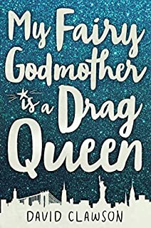 Book Cover: My Fairy Godmother is a Drag Queen
