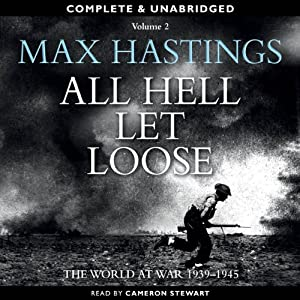 All Hell Let Loose, Volume 2 | [Max Hastings]