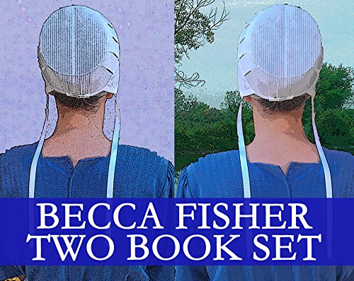 Free Kindle Book : Becca Fisher Two Book Set (Amish Romance)