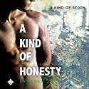 A Kind of Honesty: A Kind of Stories Audiobook by Lane Hayes Narrated by Seth Clayton