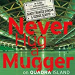Never Hug a Mugger on Quadra Island | Sandy Frances Duncan,George Szanto