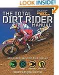 The Total Dirt Rider Manual (Dirt Rid...