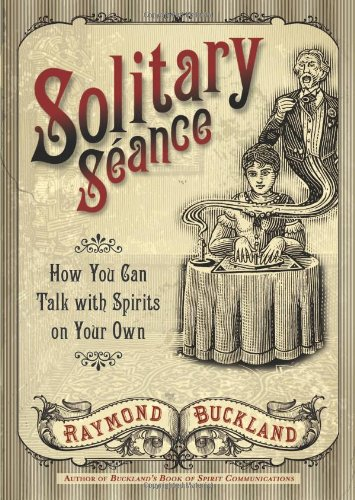 Solitary Seance: How You Can Talk with Spirits on Your Own (Your Body Can Talk compare prices)
