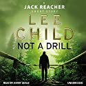 Not a Drill: A Jack Reacher Short Story Audiobook by Lee Child Narrated by Kerry Shale