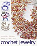 Crochet Jewelry: 35 Fantastic Pieces of Jewelry to Make & Wear