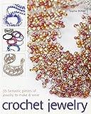 Crochet Jewelry: 35 Fantastic Pieces of Jewelry to Make & Wear