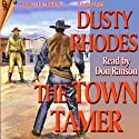 The Town Tamer (       UNABRIDGED) by Dusty Rhodes Narrated by Don Ranson