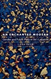 An Enchanted Modern: Gender and Public Piety in Shii Lebanon (Princeton Studies in Muslim Politics)