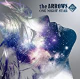 the ARROWS「ONE NIGHT STAR」
