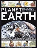 Planet Earth: Amazing facts about our world and the natural forces that shaped it