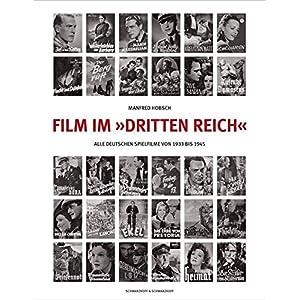 Film im »Dritten Reich« - Alle deutschen Spielfilme von 1933 bis 1945