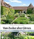 Vom Zauber alter Gärten - Frankreich