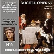 Contre-histoire de la philosophie 6.1: Les libertins baroques - De Gassendi à Spinoza   Michel Onfray
