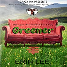 Greener: Escape From Reality Series, Book 3 | Livre audio Auteur(s) : Erin Lee Narrateur(s) : Ann Bumbak