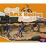 Cool BMX Racing Facts (Cool Sports Facts)