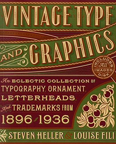 Vintage Type and Graphics: An Eclectic Collection of Typography, Ornament, Letterheads, and Trademarks from 1896 to 1936