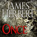 Once (       UNABRIDGED) by James Herbert Narrated by Damian Lynch
