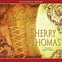 Delicious (       UNABRIDGED) by Sherry Thomas Narrated by Virginia Leishman