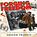 Forging Freedom: A True Story of Heroism During the Holocaust Audiobook by Hudson Talbott Narrated by Brett Barry