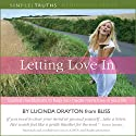 Letting Love In Speech by Lucinda Drayton Narrated by Lucinda Drayton