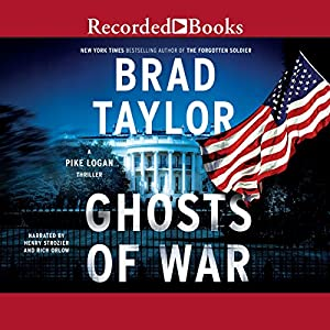 Ghosts of War: A Pike Logan Thriller Audiobook by Brad Taylor Narrated by Henry Strozier, Rich Orlow