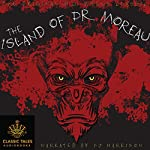 The Island of Dr. Moreau [Classic Tales Edition] | H. G. Wells