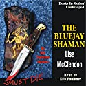 The Bluejay Shaman: An Alix Thorssen Mystery Audiobook by Lise Mcclendon Narrated by Kris Faulkner